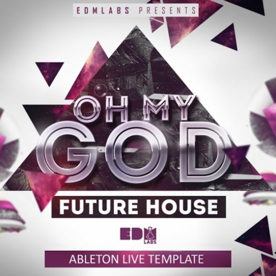 EDM Labs Oh My God Ableton Live Template-AUDIOSTRiKE