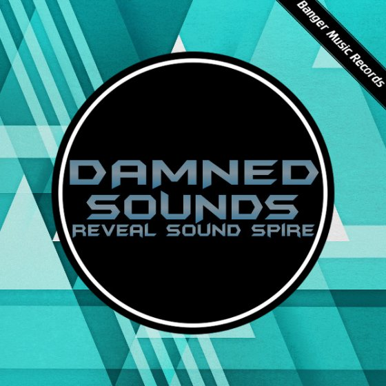 Banger Music Records Damned Sounds for Spire